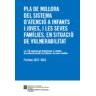 PLA DE MILLORA DEL SISTEMA D'ATENCIÓ A INFANTS I JOVES, I LES SEVES FAMÍLIES, EN SITUACIÓ DE VULNERABILITAT